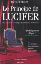 Couverture du livre « Le principe de Lucifer » de Howard Bloom aux éditions Jardin Des Livres