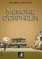 Couverture du livre « Memoire d'orphelin » de A. Marin S. Sautel aux éditions Le Faucon D'or