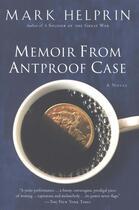 Couverture du livre « Memoir From Antproof Case » de Mark Helprin aux éditions Houghton Mifflin Harcourt