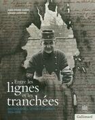 Couverture du livre « Entre les lignes et les tranchées ; correspondances et carnets, 1914-1918 » de Jean-Pierre Gueno aux éditions Gallimard