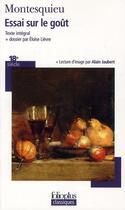 Couverture du livre « Essai sur le goût de Montesquieu » de Alain Jaubert et Eloise Lievre aux éditions Gallimard