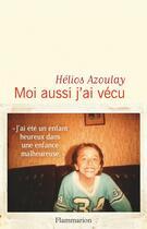 Couverture du livre « Moi aussi j'ai vécu » de Helios Azoulay aux éditions Flammarion