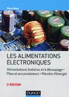 Couverture du livre « Les alimentations électroniques (3e édition) » de Pierre Maye aux éditions Dunod