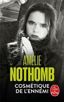 Couverture du livre « Cosmétique de l'ennemi » de Amélie Nothomb aux éditions Lgf