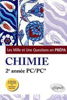 Couverture du livre « Les 1001 questions de la chimie en prepa - 2e annee pc/pc* - 3e edition actualisee » de Lionel Uhl aux éditions Ellipses