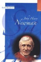 Couverture du livre « John Henry Newman » de Keith Beaumont aux éditions Artege