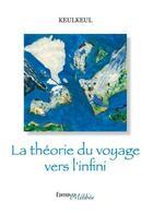 Couverture du livre « La théorie du voyage vers l'infini » de Keulkeul aux éditions Melibee
