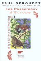 Couverture du livre « Passereaux D'Europe - T2 De La Bouscarle Aux Bruants (Les) » de Paul Geroudet aux éditions Delachaux & Niestle