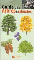 Couverture du livre « Guide des arbres et arbustes » de Collectif aux éditions Selection Du Reader's Digest