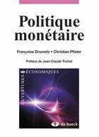 Couverture du livre « Politique monétaire ; stratégies et défis » de Francoise Drumetz et Christian Pfister aux éditions De Boeck Superieur