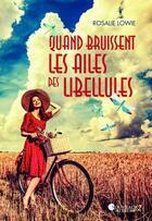 Couverture du livre « Quand bruissent les ailes des libellules » de Rosalie Lowie aux éditions Les Nouveaux Auteurs