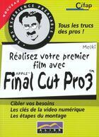 Couverture du livre « Votre 1er Film Avec Final Cut Pro 3 » de Aliss Multimedia aux éditions Aliss Multimedia