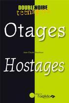 Couverture du livre « Otages / hostages » de Jean-Claude Baudroux aux éditions Oxalide