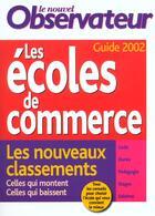 Couverture du livre « Guides Des Ecoles De Commerce ; Edition 2002 » de Collectif aux éditions Le Nouvel Observateur