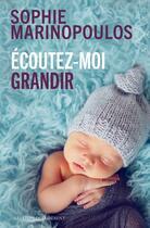 Couverture du livre « Écoutez-moi grandir » de Sophie Marinopoulos aux éditions Les Liens Qui Liberent