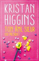 Couverture du livre « Ton âme soeur (ou presque) » de Kristan Higgins aux éditions Harpercollins