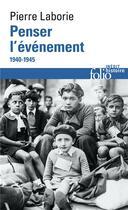 Couverture du livre « Penser l'événement ; 1940-1945 » de Pierre Laborie aux éditions Gallimard