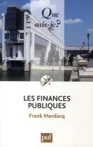 Couverture du livre « Les finances publiques » de Frank Mordacq aux éditions Puf