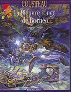 Couverture du livre « Les Aventures De L'Equipe Cousteau En Bd T.16 ; La Pieuvre Rouge De Borneo » de Dominique Serafini aux éditions Robert Laffont