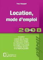 Couverture du livre « Location, mode d'emploi 2008 (4e édition) » de Yves Rouquet aux éditions Delmas