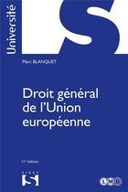 Couverture du livre « Droit général de l'union européenne (11e édition) » de Guy Isaac et Marc Blanquet aux éditions Sirey