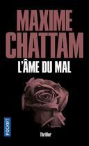 Couverture du livre « L'âme du mal » de Maxime Chattam aux éditions Pocket