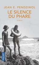 Couverture du livre « Le silence du phare » de Jean Pendziwol aux éditions Pocket