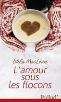 Couverture du livre « L'amour sous les flocons » de Stella Maclean aux éditions Harlequin
