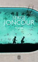 Couverture du livre « In vivo » de Serge Joncour aux éditions J'ai Lu