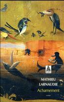 Couverture du livre « Acharnement » de Mathieu Larnaudie aux éditions Actes Sud
