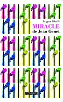 Couverture du livre « Miracle de Jean Genet » de Brigitte Brami aux éditions L'harmattan