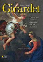 Couverture du livre « Girardet ; un peintre lorrain à la Cour du roi Stanislas » de Gerard Voreaux aux éditions Place Stanislas