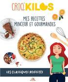Couverture du livre « Croq'kilos ; mes recettes minceur et gourmandes » de Justine Marie aux éditions M6 Editions