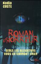 Couverture du livre « Seuls les alligators vous entendront crier » de Nadia Coste aux éditions Scrineo