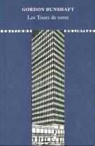 Couverture du livre « Les tours de verre » de Gordon Bunshaft aux éditions Editions Du Linteau