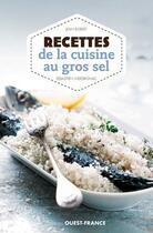 Couverture du livre « Recettes de la cuisine au gros sel » de Jean Robert et Sebastien Merdrignac aux éditions Ouest France