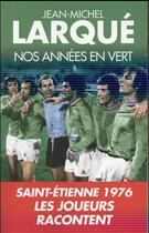 Couverture du livre « Nos années en vert » de Jean-Michel Larque aux éditions L'artilleur