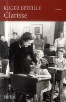 Couverture du livre « Clarisse » de Roger Beteille aux éditions Rouergue
