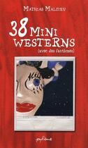 Couverture du livre « 38 mini westerns (avec des fantômes) » de Mathias Malzieu aux éditions Pimientos