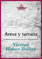 Couverture du livre « Arroz y tartana » de Vicente Blasco Ibanez aux éditions Editorial Minimal