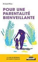 Couverture du livre « Pour une parentalité bienveillante » de Arnaud Riou aux éditions Leduc.s