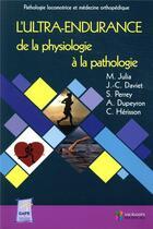 Couverture du livre « L'ultra-endurance de la physiologie à la pathologie ; pathologie locomotrice et médecine orthopédique » de Collectif aux éditions Sauramps Medical