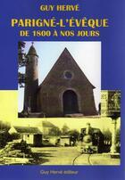Couverture du livre « Parigné-l'Evêque de 1800 à nos jours » de Guy Herve aux éditions Guy Herve