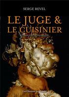 Couverture du livre « Le juge et le cuisinier » de Serge Revel aux éditions Les Chemins Du Hasard