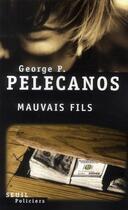 Couverture du livre « Mauvais fils » de George P. Pelecanos aux éditions Seuil
