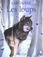 Couverture du livre « Les Loups » de Genevieve Carbone aux éditions Larousse
