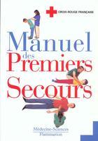Couverture du livre « Manuel des premiers secours » de La Croix Rouge Francaise aux éditions Medecine Sciences Publications