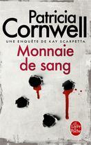 Couverture du livre « Monnaie de sang » de Patricia Cornwell aux éditions Lgf