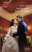 Couverture du livre « Audacieuse lady Belinda » de Louise Allen aux éditions Harlequin