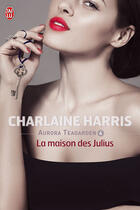 Couverture du livre « Aurora Teagarden t.4 ; the Julius house » de Charlaine Harris aux éditions J'ai Lu